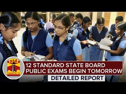 12th-Standard-State-Board-Public-Exams-begin-tomorrow-Detailed-Report-Thanthi-TV-04-03-2016