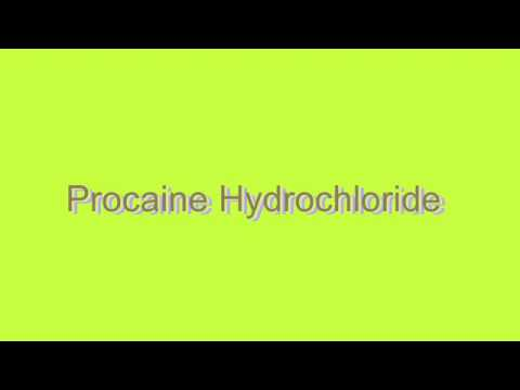How to Pronounce Procaine Hydrochloride