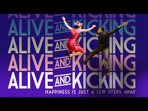 Alive And Kicking - Official Trailer