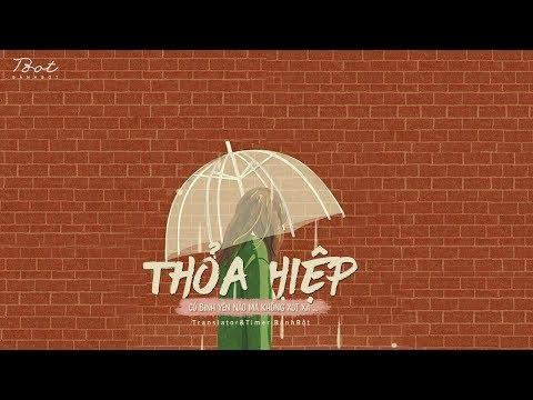 ♩ Thỏa Hiệp   妥协 - A Hàm   Lyrics [Kara + Vietsub] ♩ - Thời lượng: 4 phút, 41 giây.