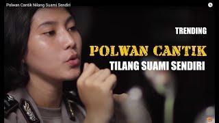 Video Polwan Cantik Nilang Suami Sendiri MP3, 3GP, MP4, WEBM, AVI, FLV Agustus 2019