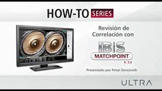Revision de Correlacion con IBIS MATCHPOINT 3.2