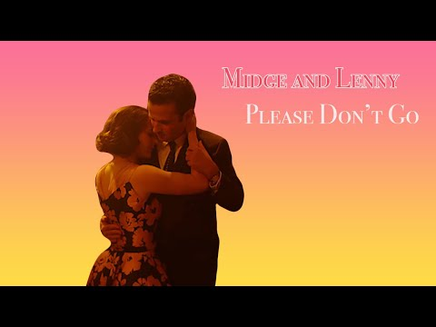 Midge and Lenny | Please Don't Go