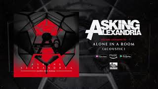 Video ASKING ALEXANDRIA - Alone In A Room (Acoustic) MP3, 3GP, MP4, WEBM, AVI, FLV September 2018