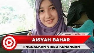 Video Kisah Kematian Aisyah Bahar ketika Tadarus dan Video Terakhirnya MP3, 3GP, MP4, WEBM, AVI, FLV Mei 2018