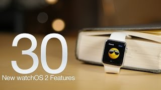 Top 30 new watchOS 2 features for Apple Watch