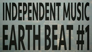 Independent Music - Episode 1 - Earth Beat (Part 1)