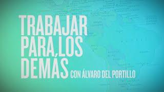 Trabajar para los demás, con Álvaro del Portillo