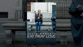 Watch Eat Pray Love (2010) Online