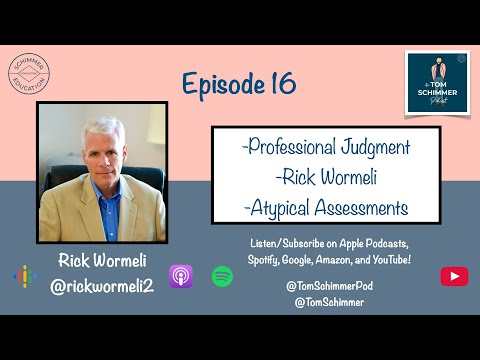 Professional Judgment | Rick Wormeli | Atypical Assessments