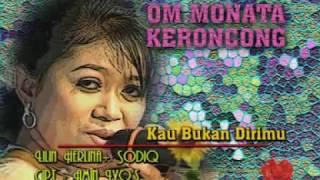 Kau Bukan Dirimu - Lilin Herlina Feat Sodiq (OM. Monata Keroncong)