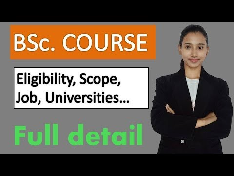 BSc course Eligibility, scope, job, course fee, course duration