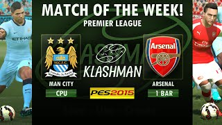MATCH OF THE WEEK! #2 Manchester City Vs Arsenal PES 2015