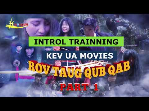Hmong Movies |  ROV TAUG QUB QAB Thaum Thaij Movie 2017 - 2018 | P1