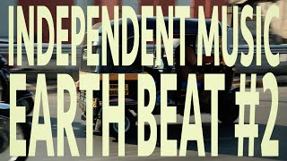 Independent Music : Episode 2 - Earth Beat (Part 2)