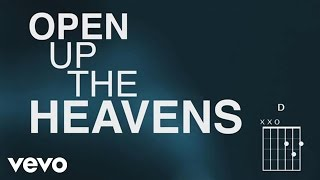 Vertical Worship - Open Up The Heavens (Official Lyric Video)