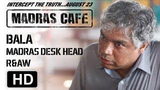 Making of Madras Cafe   Prakash Belawadi   Bala