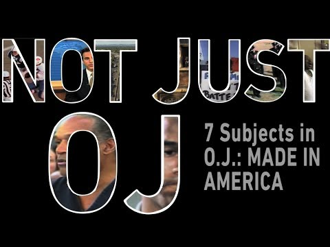 Not Just O.J.: 7 Subjects in Ezra Edelman's O.J.: MADE IN AMERICA