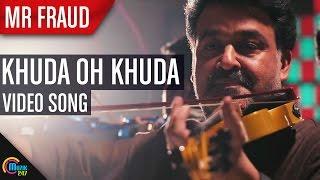 Mr Fraud - Khuda Oh Khuda Song HD