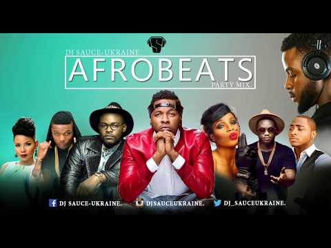 2017 Afrobeats Naija Party Mix [new] - Dj Sauce - Ukraine