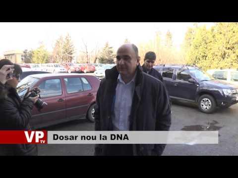 Dosar nou la DNA