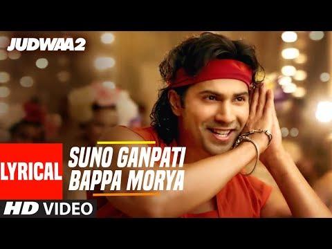 Suno Ganpati Bappa Morya Lyrical   Judwaa 2   Varun Dhawan   Jacqueline   Taapsee   Sajid-Wajid