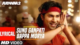 Video Suno Ganpati Bappa Morya Lyrical | Judwaa 2 | Varun Dhawan | Jacqueline | Taapsee | Sajid-Wajid MP3, 3GP, MP4, WEBM, AVI, FLV Maret 2019