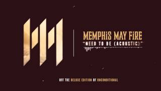 Video Memphis May Fire - Need To Be (Acoustic) MP3, 3GP, MP4, WEBM, AVI, FLV September 2018