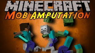 Minecraft Mod Showcase : MOB AMPUTATION!