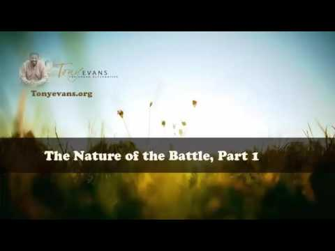 The Nature of the Battle, Part 1 - Dr Tony Evans