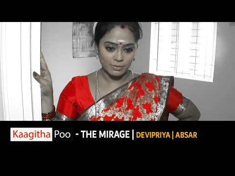 Video Kaagitha Poo  - The Mirage |  Tamil Short film | Devi Priya | Absar download in MP3, 3GP, MP4, WEBM, AVI, FLV January 2017