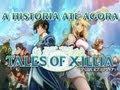 Tales Of Xillia A Hist ria At Agora
