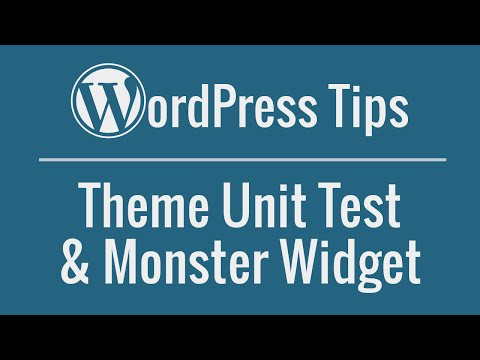 WordPress Tips: Test your theme with Theme Unit Test and Monster Widget