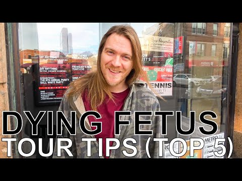 Dying Fetus - TOUR TIPS (Top 5) Ep. 609