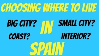 Living in Spain - Choosing the best place to live in Spain