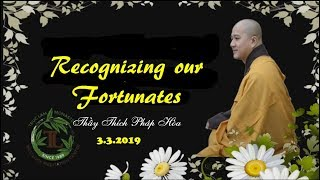 Recognizing our Fortunates - Thay Thich Phap Hoa (Tv.Truc Lam, 3. 3. 2019)
