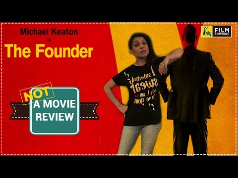 The Founder | Not A Movie Review | Sucharita Tyagi | Film Companion