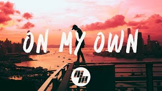 Video 3LAU - On My Own (Lyrics / Lyric Video) feat. Nevve MP3, 3GP, MP4, WEBM, AVI, FLV Juni 2018