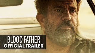 Blood Father  2016 Movie     Mel Gibson  Erin Moriarty    Official Trailer