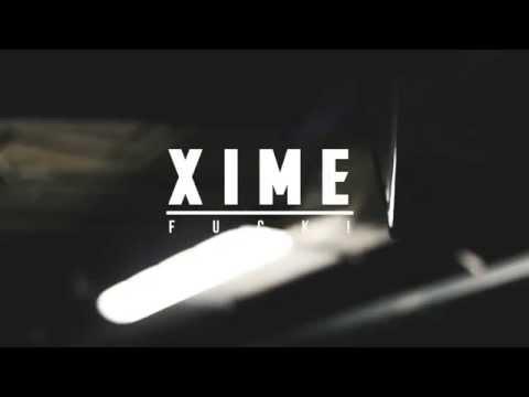 "Xime – ""Fuck"" [Videoclip]"