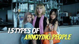Video 15 TYPES OF ANNOYING PEOPLE 【15种让你烦到爆炸的人】 MP3, 3GP, MP4, WEBM, AVI, FLV April 2018