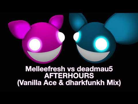 Melleefresh vs deadmau5 / Afterhours (Vanilla Ace & dharkfunkh mix)