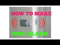 HOW TO MAKE SIMPLE DOOR ALARM