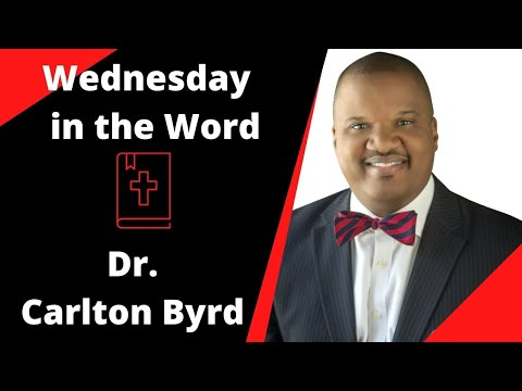 Wednesday In The Word | Black History Celebration - Dr. Carlton Byrd