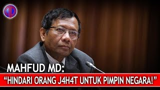"Video Mahfud MD: ""Hindari Orang J4hat untuk Pimpin Negara!"" MP3, 3GP, MP4, WEBM, AVI, FLV Agustus 2018"