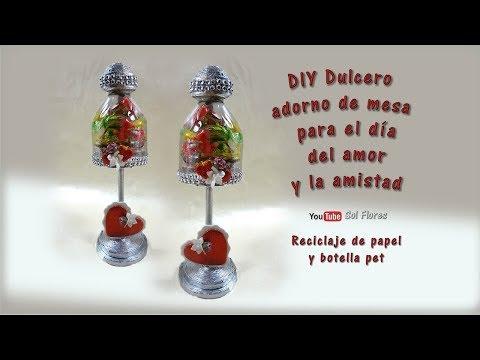 Videos de amor - DIY Dulcero adorno de mesa para el dia del amor y la amistad reciclaje de papel y botella pet