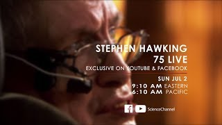 #HawkingLIVECelebrate Stephen Hawking's 75th birthday LIVE, with the genius himself! Cambridge University is hosting a lecture series dedicated to Hawking, with a lineup of renowned scientists you won't want to miss. Subscribe for Live Notifications!http://bit.ly/SubscribeScienceCome back to our Live Stream on Sunday:https://www.youtube.com/watch?v=7vP5mYjhdm4Sunday July 29:10am EDT - Brian Cox - Our Place In The Universe10:00am EDT - Gabriela González - LIGO's Discovery of Gravitational Waves11:30am EDT - Martin Rees - From Mars to the Universe12:25pm EDT - Stephen Hawking - My Life In PhysicsPresented in conjunction with our friends at Your Discovery Sciencehttps://youtube.com/YourDiscoveryScienceFull Episodes Streaming FREE on SCI GO: https://www.sciencechannelgo.com/Follow us on Twitter:https://twitter.com/ScienceChannelJoin us on Facebook:https://www.facebook.com/ScienceChannel