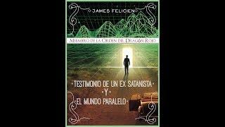 EX SATANISTA HABLA DEL MUNDO PARALELO  MUNDO ESPIRITUAL J. FELICIEN