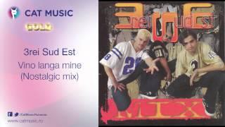 3rei Sud Est - Vino langa mine (nostalgic mix)