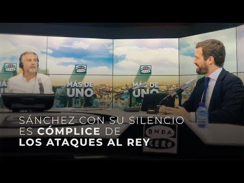 Sánchez con su silencio es cómplice de los ataques al Rey